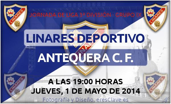 partido Linares Deportivo – Antequera C. F. - 36ª Jornada de Liga · 3ª División · Grupo IX