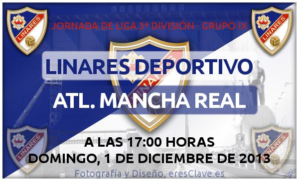 16ª Jornada de Liga · 3ª División Grupo IX · Linares Deportivo - Atlético Mancha Real - 1 de diciembre de 2013